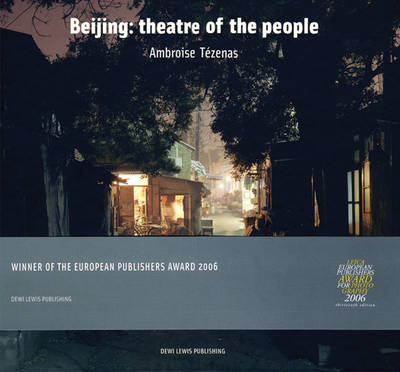 Beijing: Theatre of the People - Ambroise Tezenas