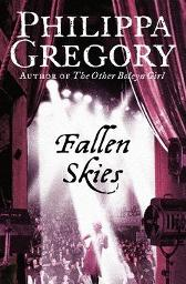 Fallen Skies - Philippa Gregory