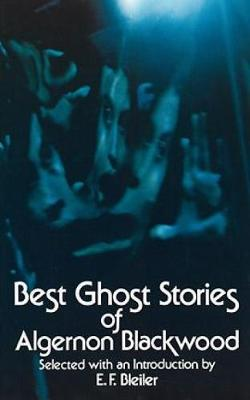 Best Ghost Stories of Algernon Blackwood - Algernon Blackwood