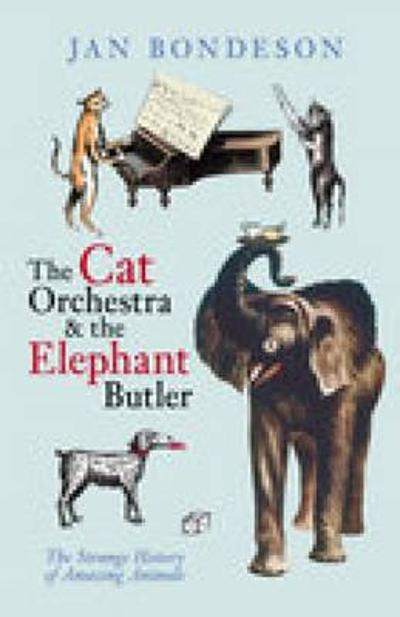 Cat Orchestra and the Elephant Butler - Jan Bondeson