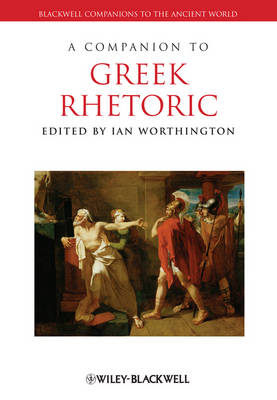 A Companion to Greek Rhetoric - Ian Worthington