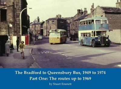 The Bradford to Queensbury Bus, 1949 to 1974 - Stuart Emmett