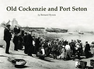 Old Cockenzie and Port Seton - Bernard Byrom