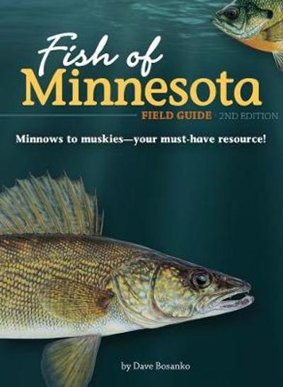 Fish of Minnesota Field Guide - Dave Bosanko