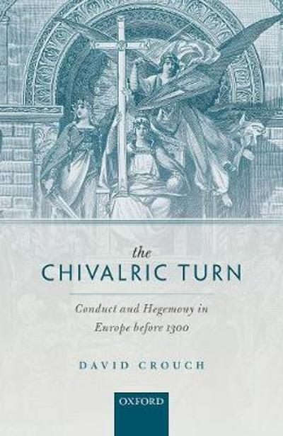 The Chivalric Turn - David Crouch