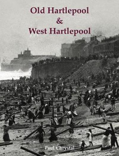 Old Hartlepool & West Hartlepool - Paul Chrystal