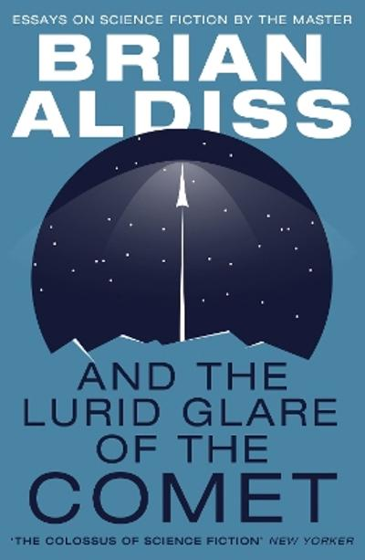 And the Lurid Glare of the Comet - Brian Aldiss