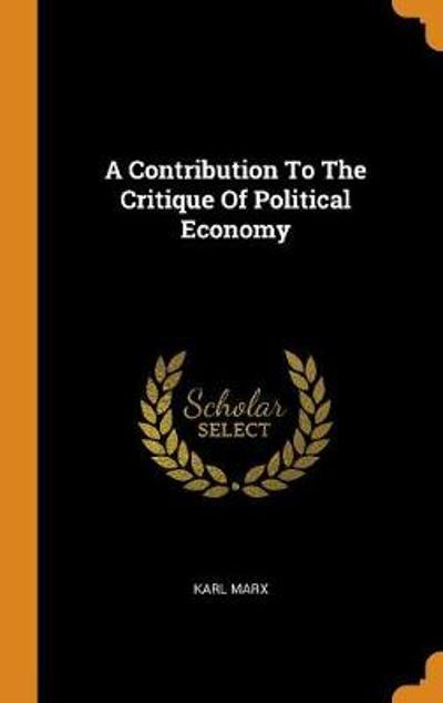 A Contribution to the Critique of Political Economy - Karl Marx