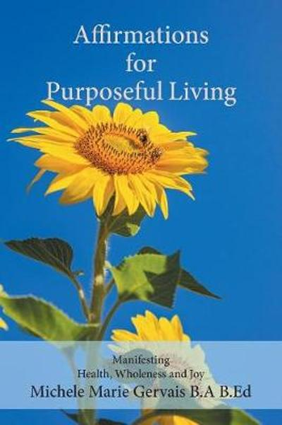 Affirmations for Purposeful Living - Michele Marie Gervais