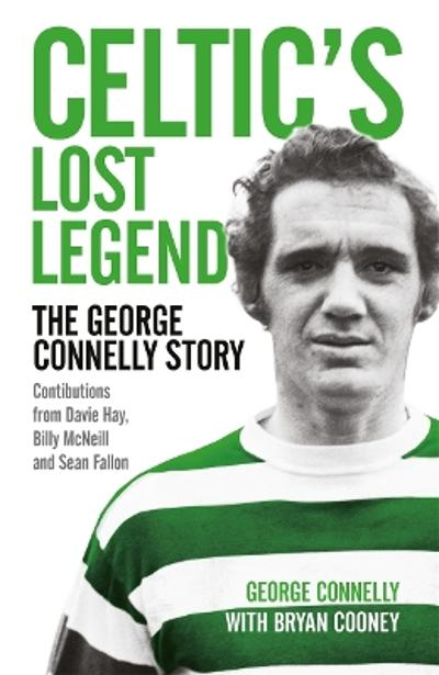 Celtic's Lost Legend - George Connelly