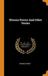 Wessex Poems and Other Verses - Thomas Hardy