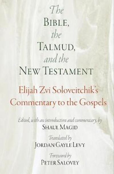 The Bible, the Talmud, and the New Testament - Elijah Zvi Soloveitchik