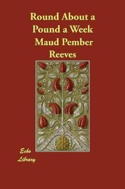 Round About a Pound a Week - Maud Pember Reeves