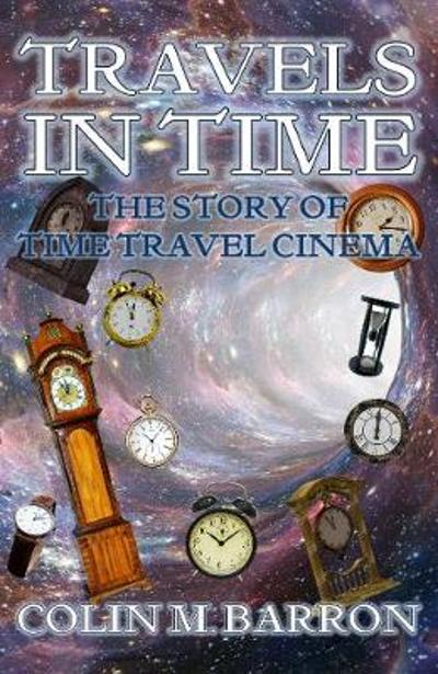 Travels in Time - Colin M. Barron