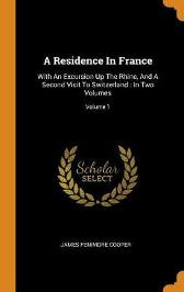 A Residence in France - James Fenimore Cooper