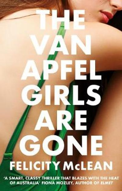 The Van Apfel Girls Are Gone - Felicity McLean
