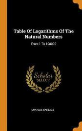 Table of Logarithms of the Natural Numbers - Charles Babbage