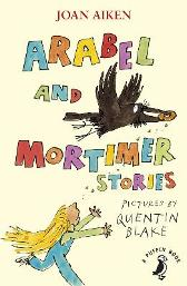 Arabel and Mortimer Stories - Joan Aiken Quentin Blake