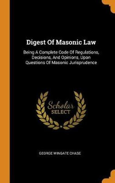 Digest of Masonic Law - George Wingate Chase