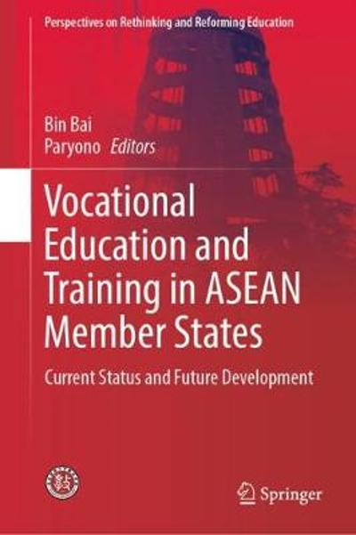 Vocational Education and Training in ASEAN Member States - Bin Bai