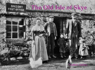 The Old Isle of Skye - Guthrie Hutton