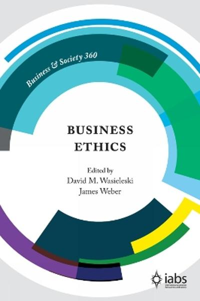 Business Ethics - David M. Wasieleski