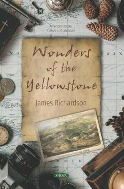 Wonders of the Yellowstone - James Richardson