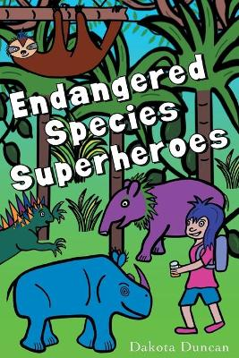 Endangered Species Superheroes - Dakota P Duncan
