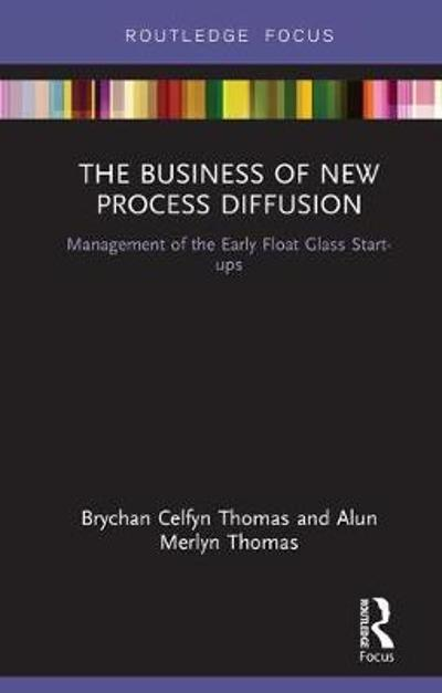 The Business of New Process Diffusion - Brychan Celfyn Thomas