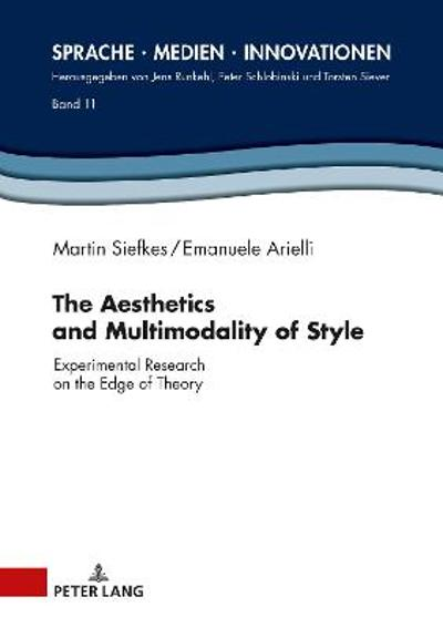 The Aesthetics and Multimodality of Style - Martin Siefkes