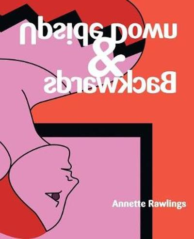 Upside Down & Backwards - Annette Rawlings