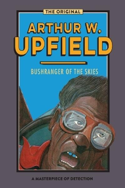 Bushranger of the Skies - Arthur W Upfield
