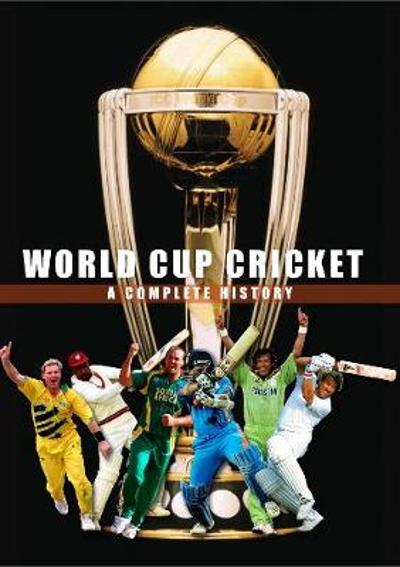 World Cup Cricket - A Complete History - Peter Murray