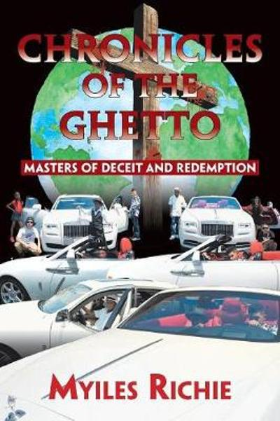 Chronicles of the Ghetto - Myiles Richie