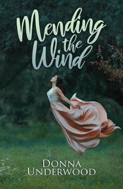 Mending the Wind - Donna Underwood