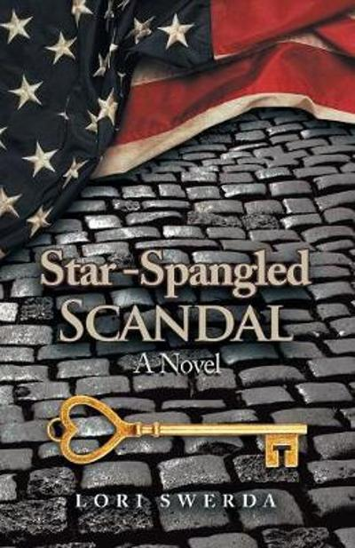 Star-Spangled Scandal - Lori Swerda