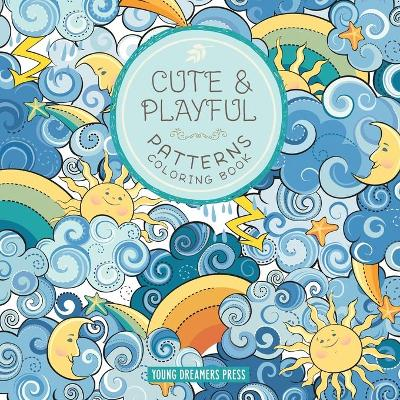 Cute and Playful Patterns Coloring Book - Young Dreamers Press