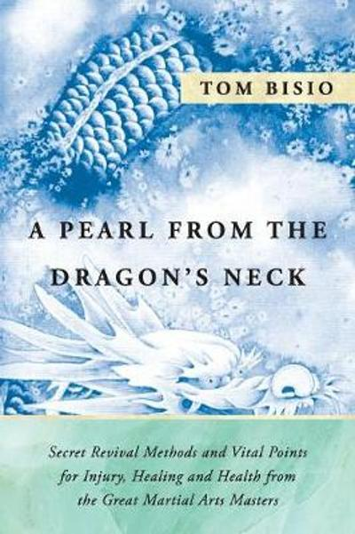 A Pearl from the Dragon's Neck - Tom Bisio