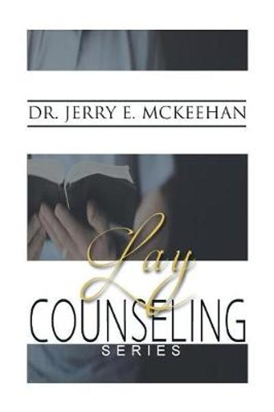 Lay Counseling Series - Dr Jerry E McKeehan