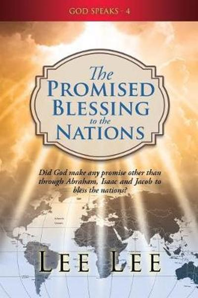 God Speaks - 4 the Promised Blessing to the Nations - Lee Lee