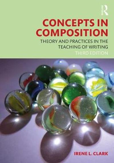 Concepts in Composition - Irene L. Clark