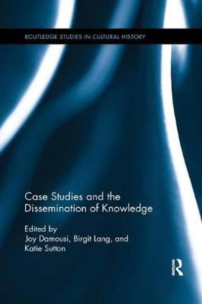 Case Studies and the Dissemination of Knowledge - Joy Damousi