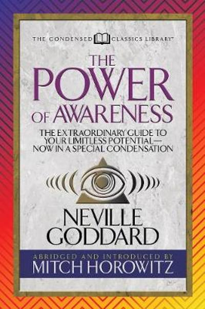 The Power of Awareness (Condensed Classics) - Neville