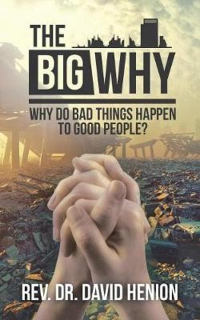 The Big Why - Rev Dr David Henion