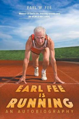 Earl Fee Is Running - Earl W Fee