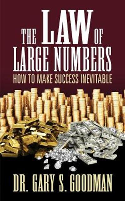 The Law of Large Numbers - Dr, Gary S. Goodman