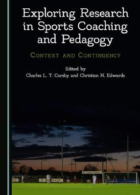 Exploring Research in Sports Coaching and Pedagogy - Charles L. T. Corsby