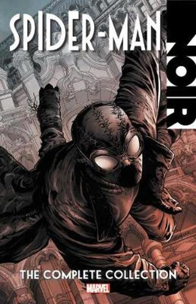 Spider-man Noir: The Complete Collection - David Hine