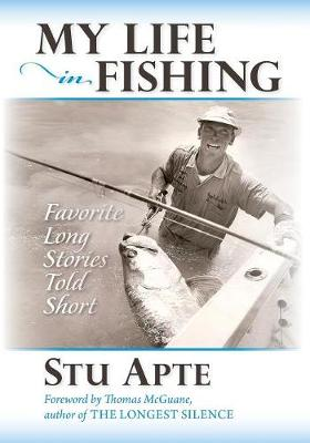 My Life in Fishing - Stu Apte
