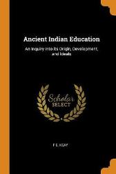 Ancient Indian Education - F E Keay